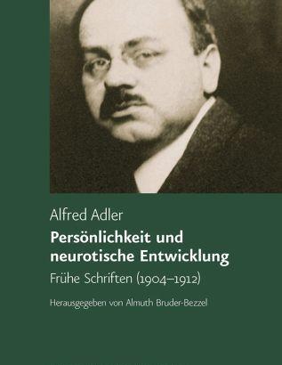 """Alfred Adler: """"Neurosen entstehen in der Kindheit"""""""