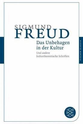 Sigmund Freud hegt ein Unbehagen an der Kultur