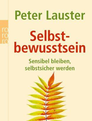 Peter Lauster lehrt die hohe Kunst des Alleinseins
