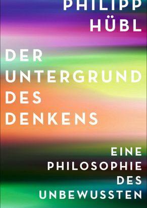 Philipp Hübl begibt sich auf die Spur des unbewussten Denkens