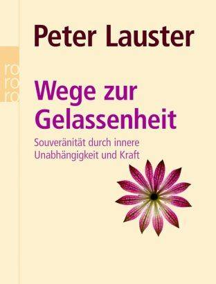 Peter Lauster weist den Weg zur Gelassenheit